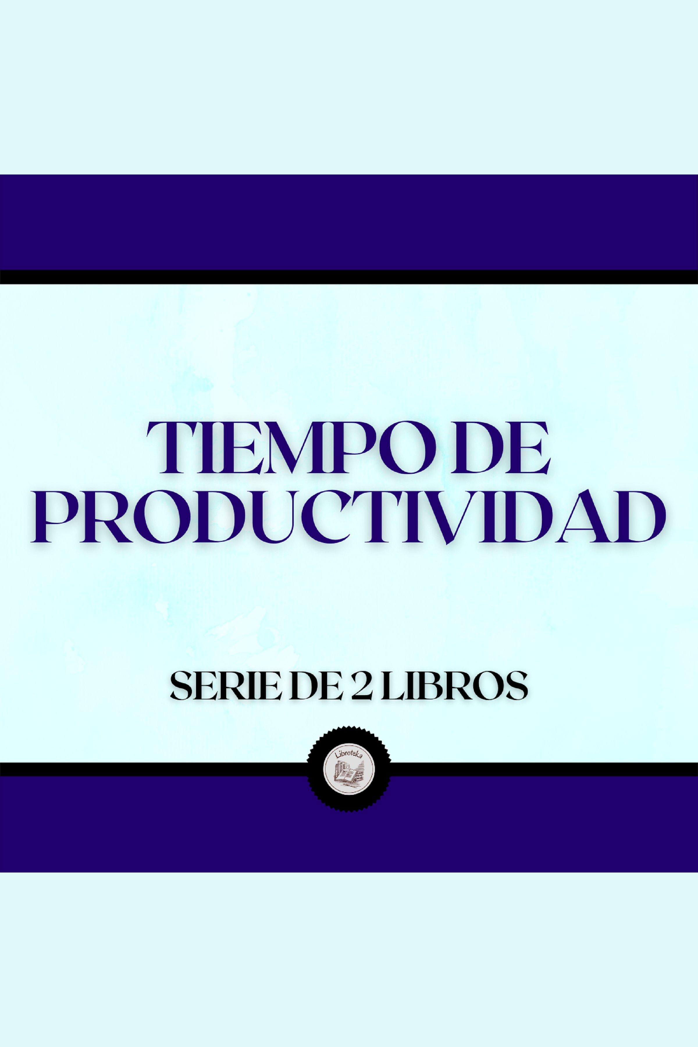 Esta es la portada del audiolibro Tiempo de Productividad (Serie de 2 Libros)