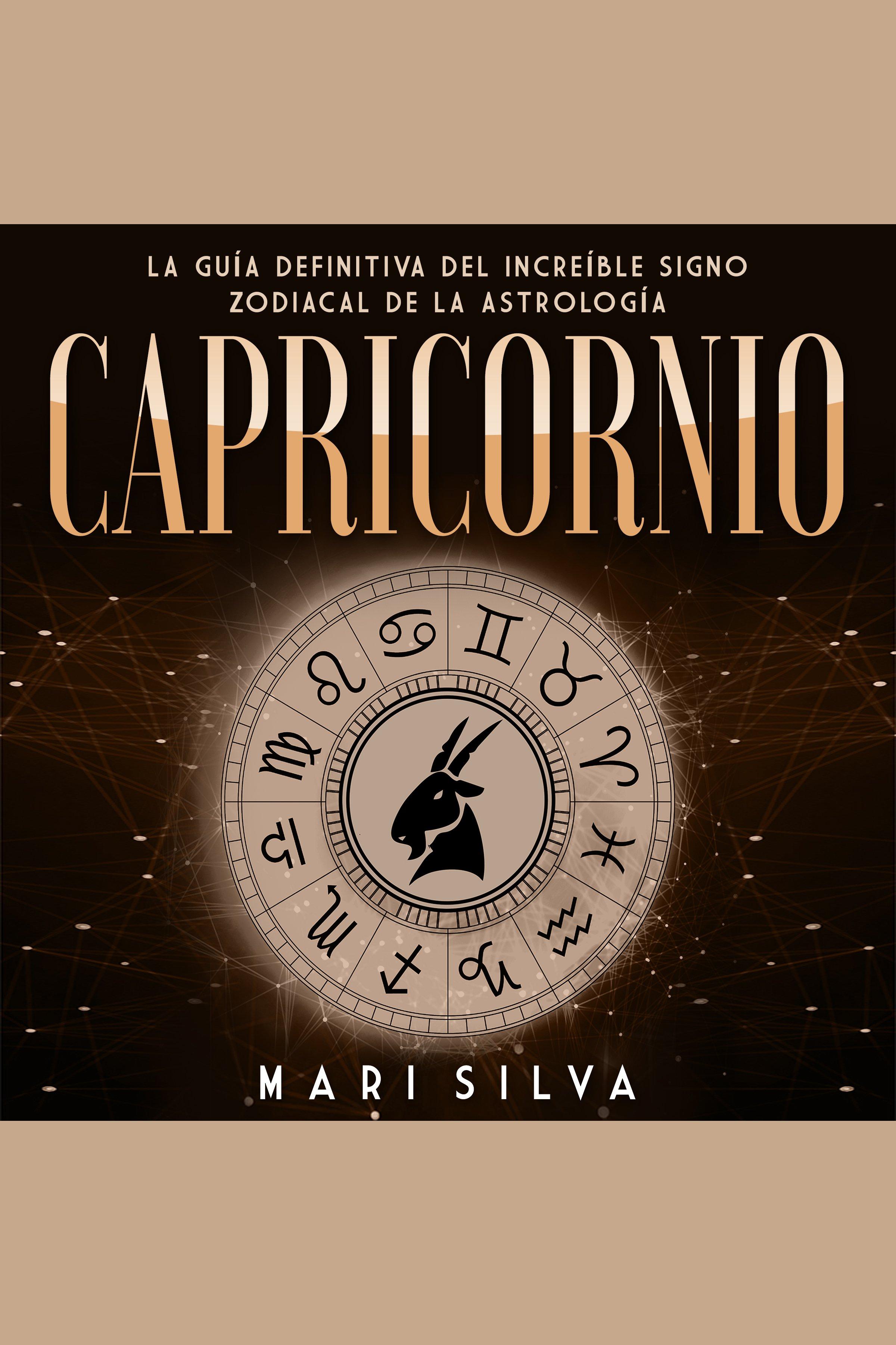 Esta es la portada del audiolibro Capricornio: La guía definitiva del increíble signo zodiacal de la astrología