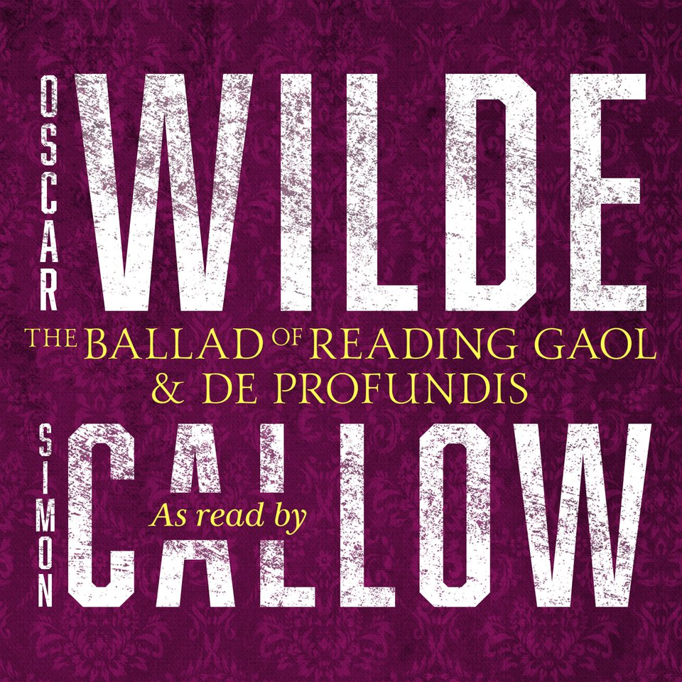 The Ballad of Reading Gaol & De Profundis
