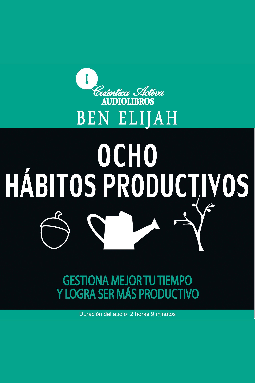 Esta es la portada del audiolibro Ocho Hábitos Productivos
