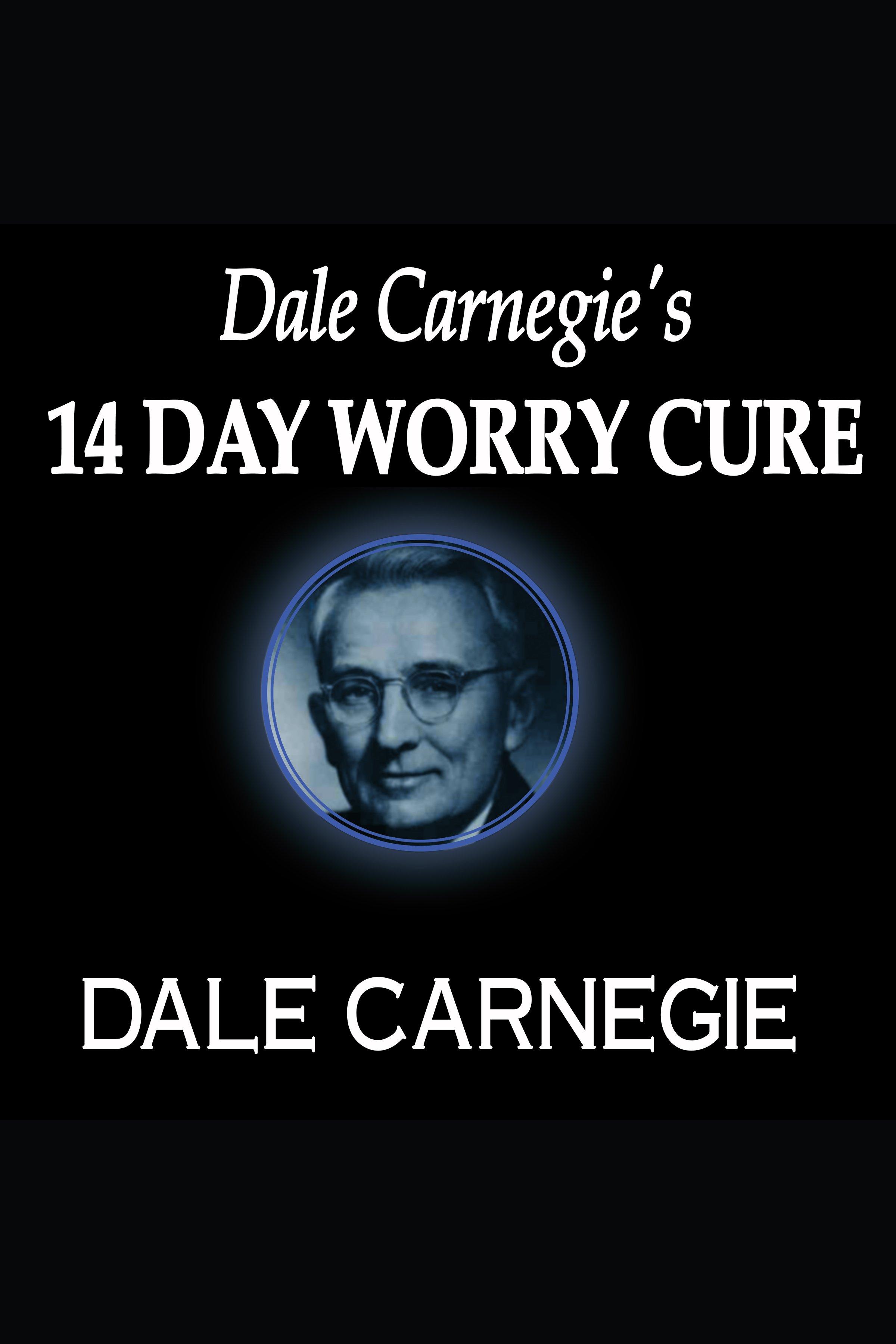 Esta es la portada del audiolibro Dale Carnegie's 14-Day Worry Cure
