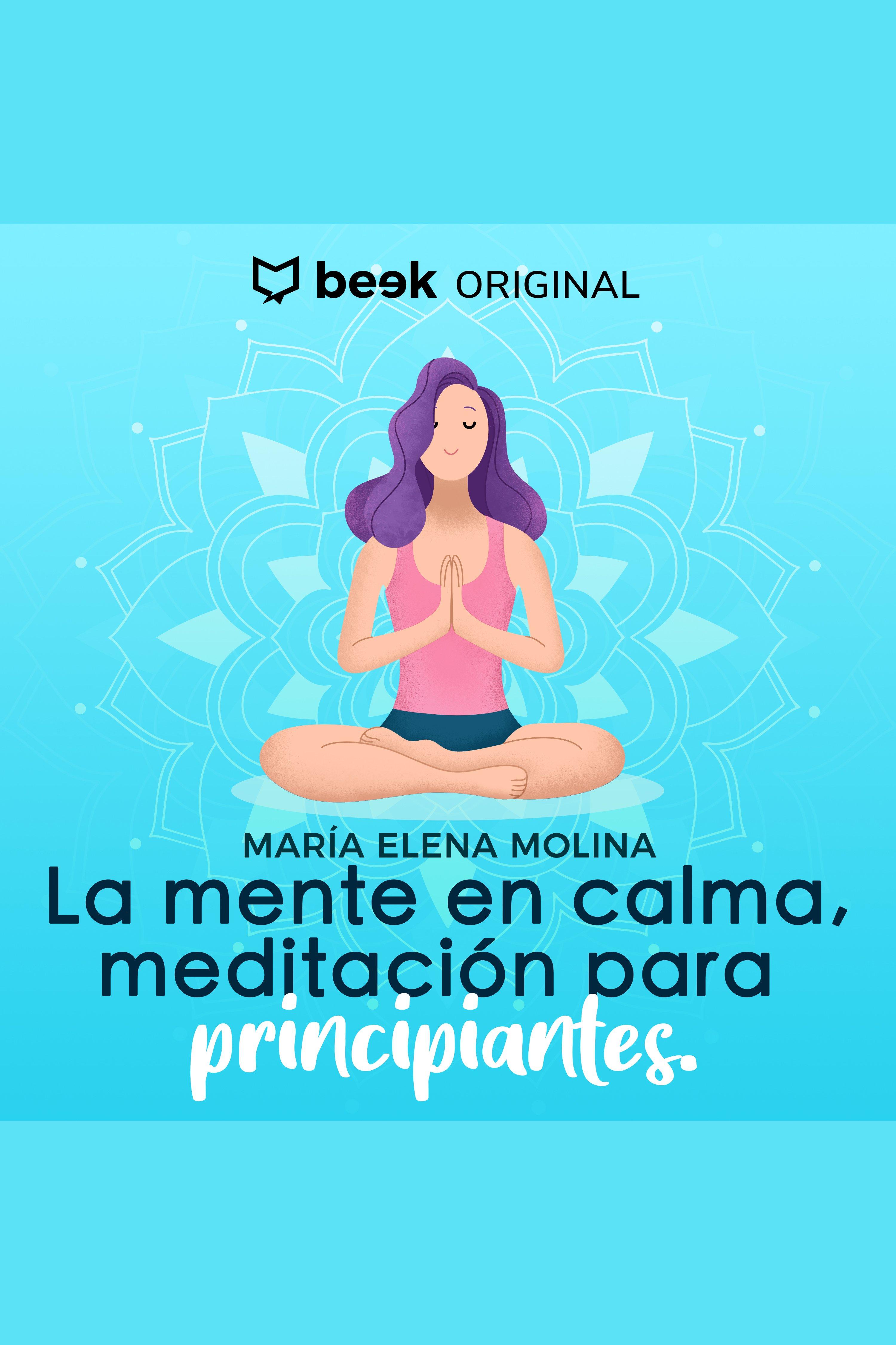 Esta es la portada del audiolibro La mente en calma, meditación para principiantes