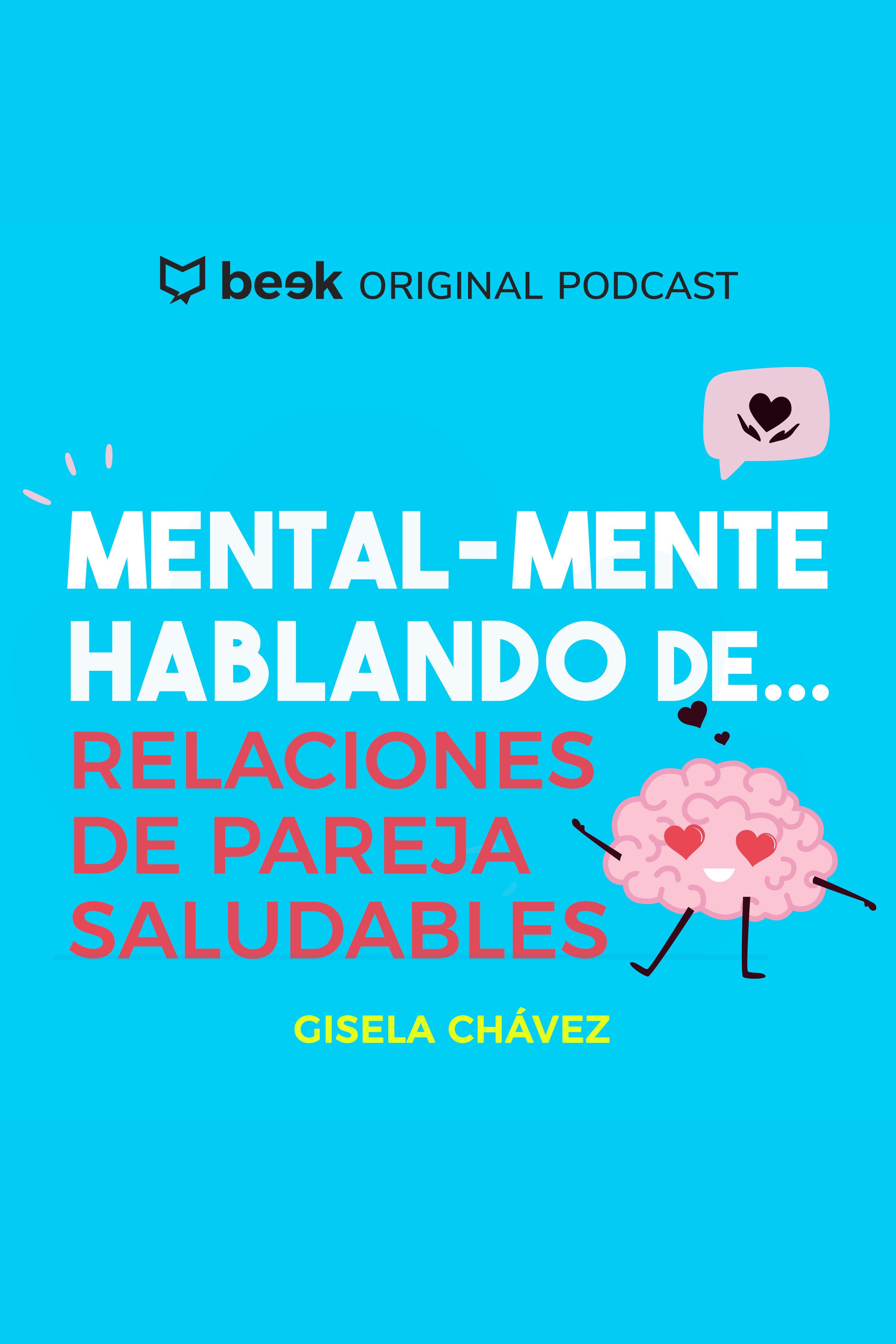 Esta es la portada del audiolibro Mental-mente hablando de relaciones de pareja saludables