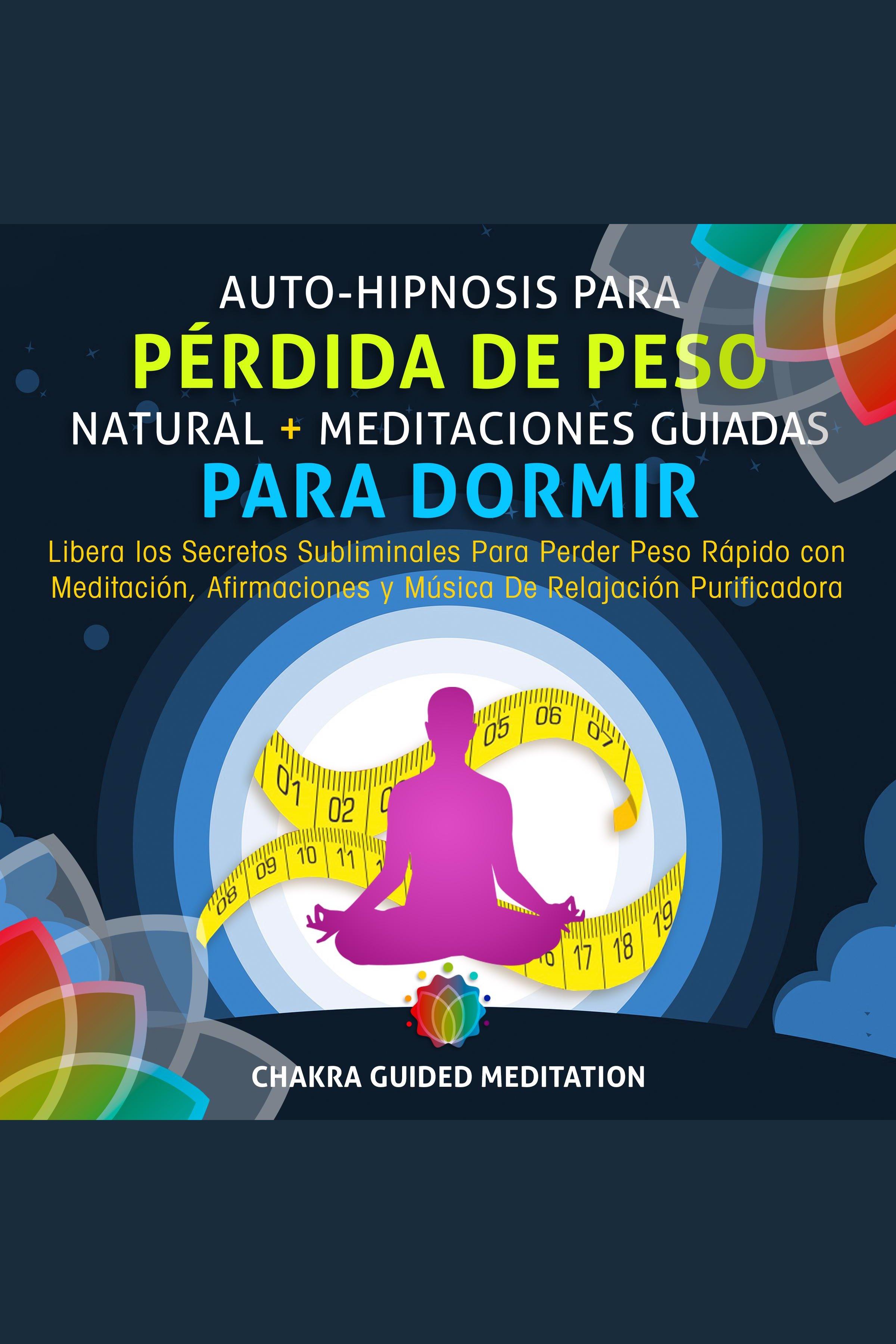 Esta es la portada del audiolibro Auto-Hipnosis Para Pérdida de Peso Natural , Meditaciones Guiadas Para Dormir
