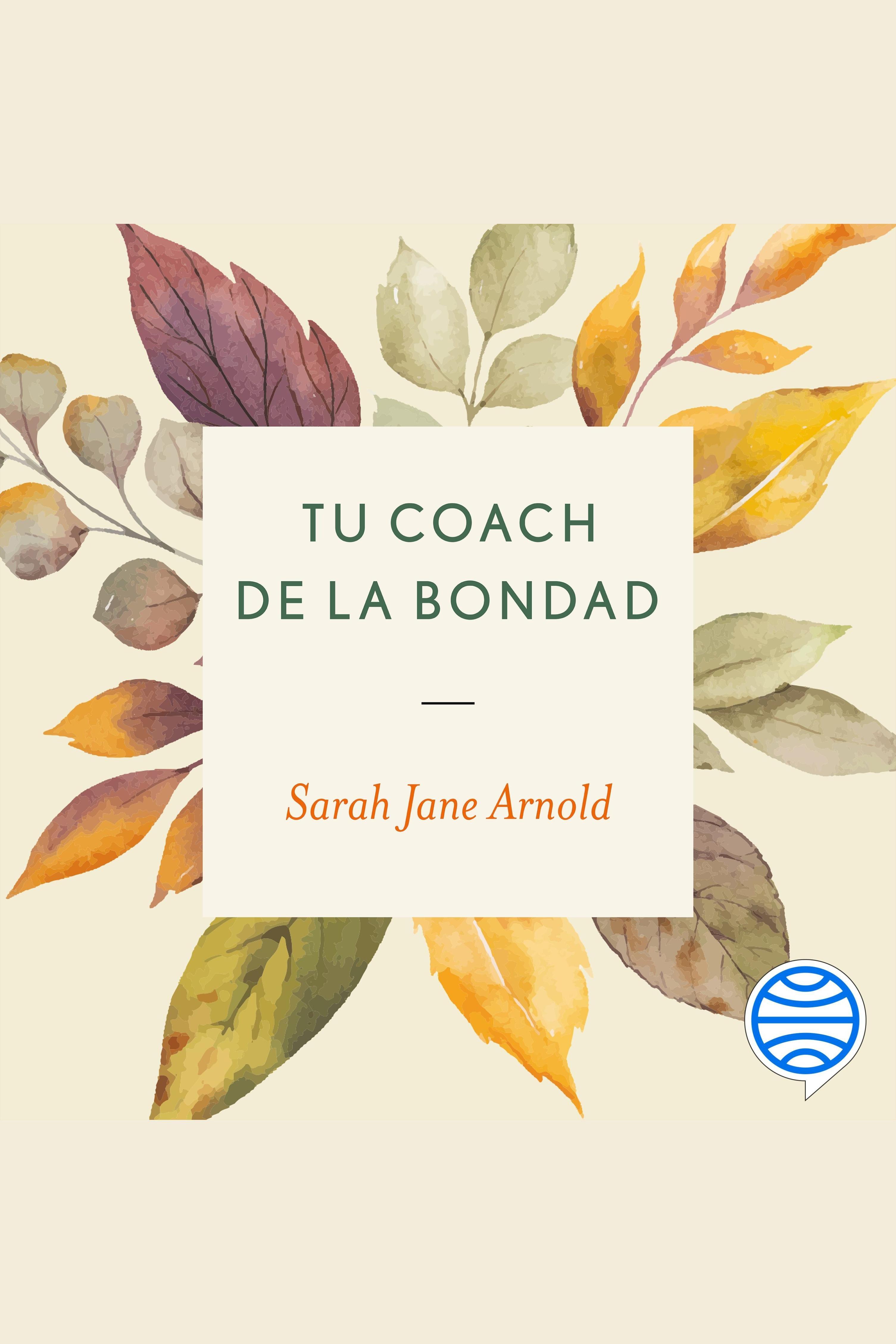 Esta es la portada del audiolibro Tu coach de la bondad