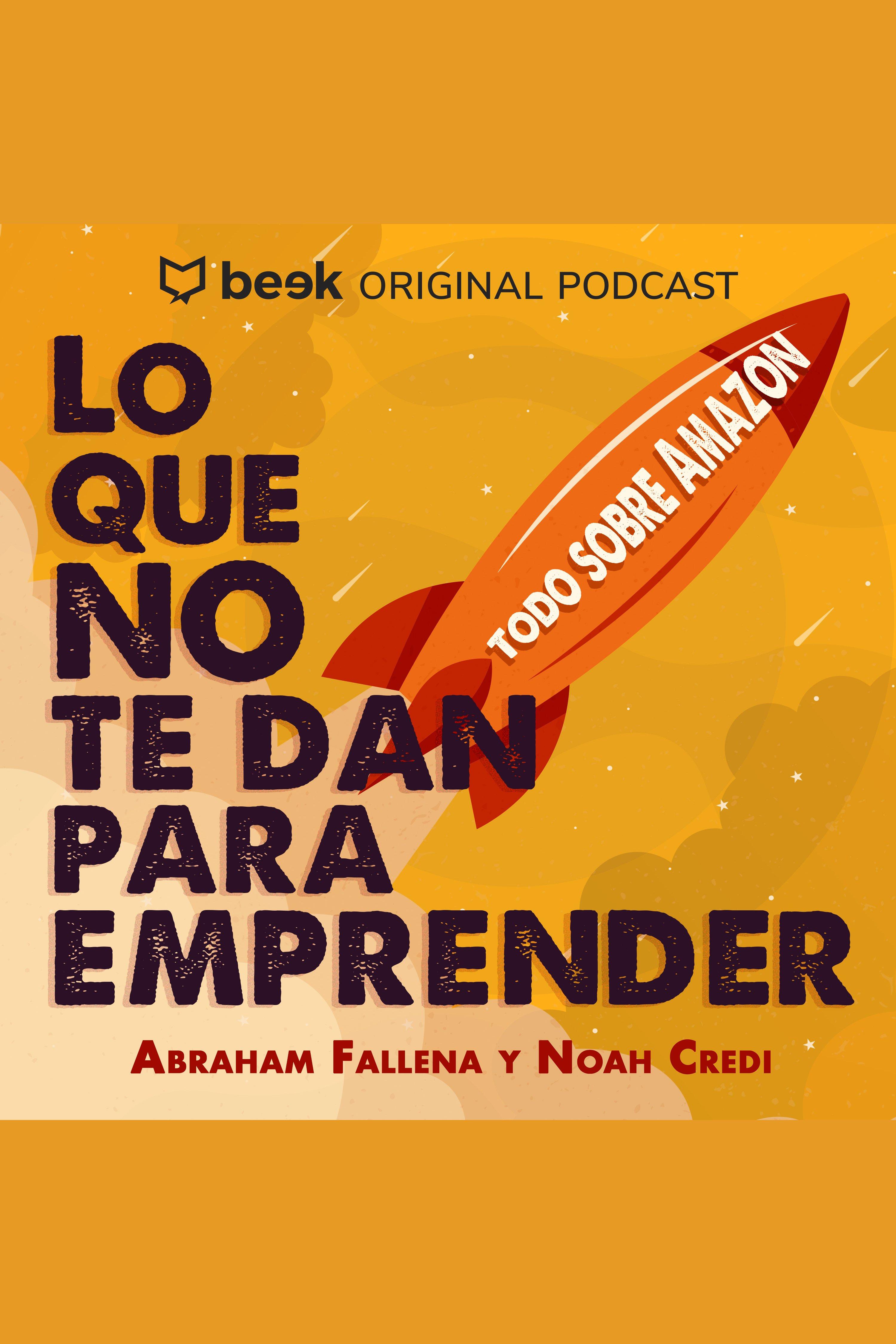 Esta es la portada del audiolibro Todo sobre Amazon
