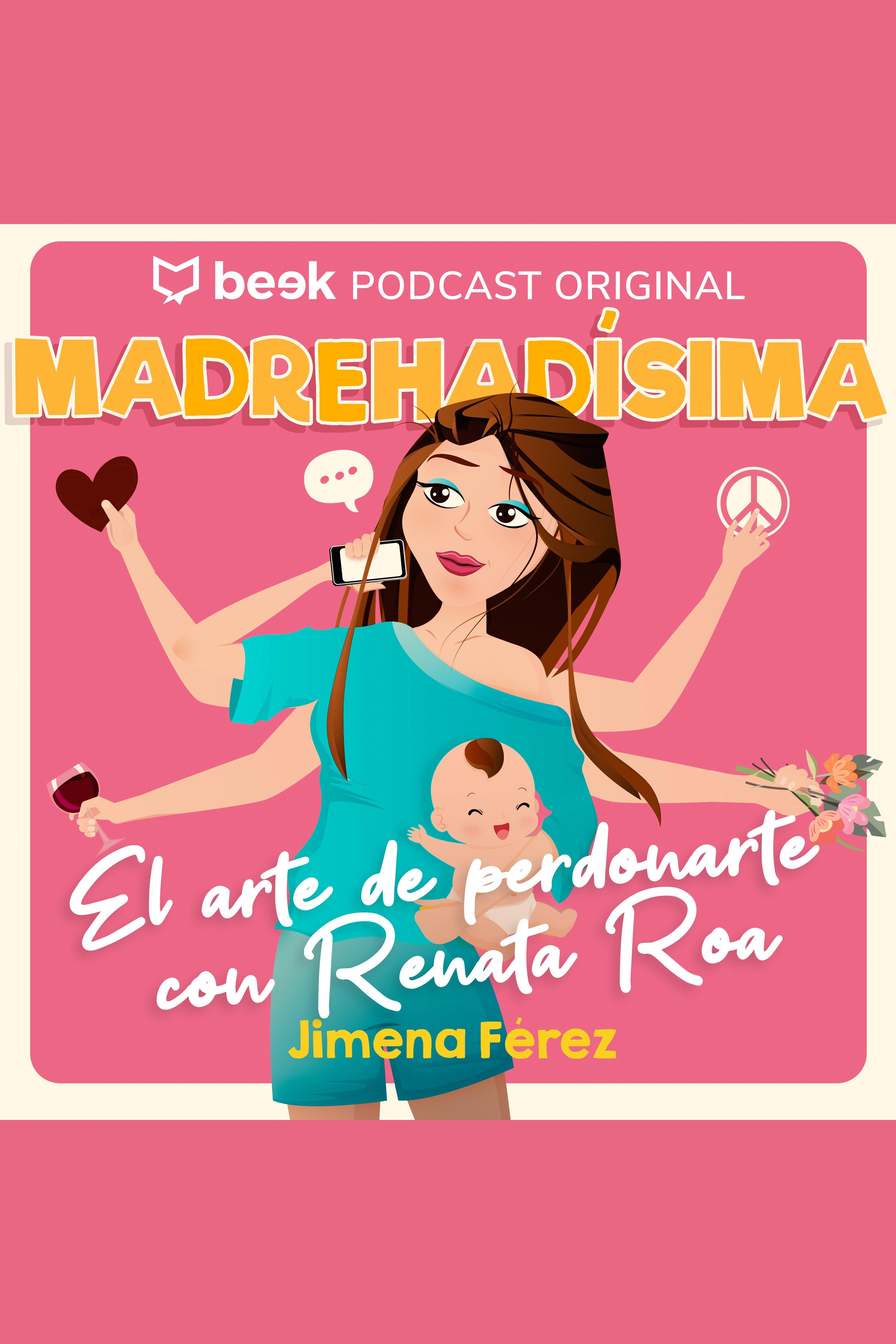 Esta es la portada del audiolibro El arte de perdonarte, con Renata Roa