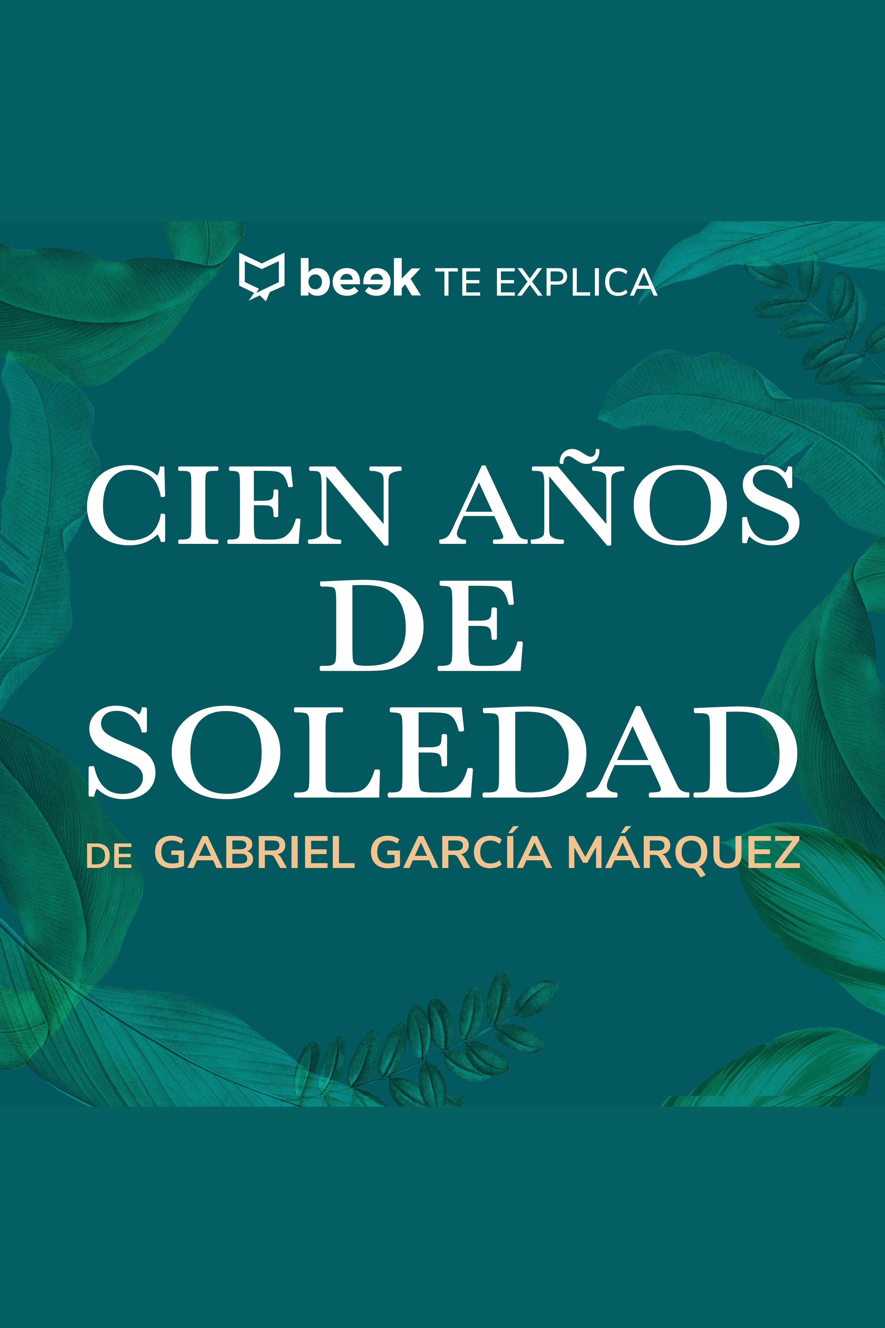 Esta es la portada del audiolibro Cien años de soledad… Beek te explica