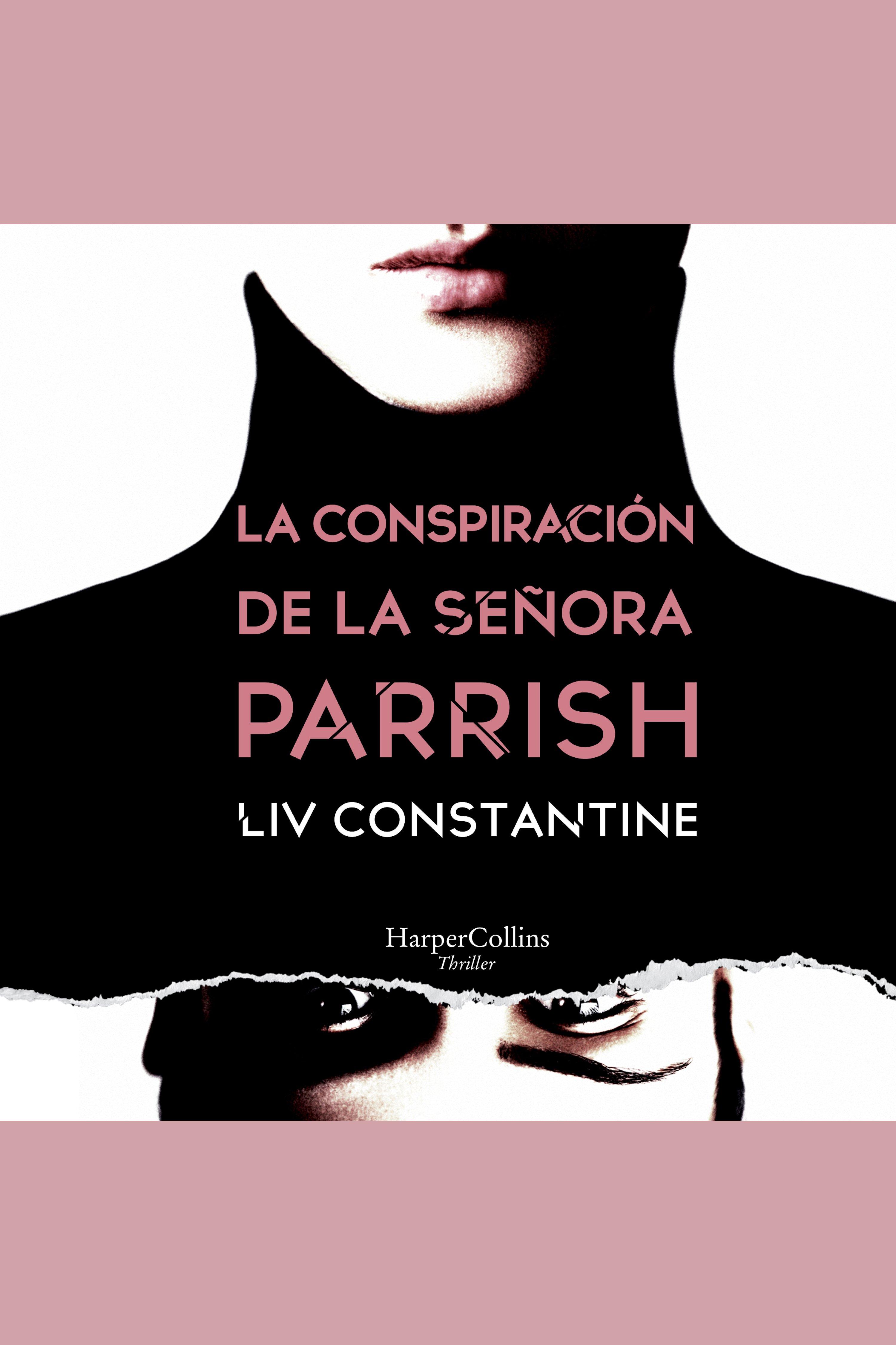 Esta es la portada del audiolibro La conspiración de la señora Parrish