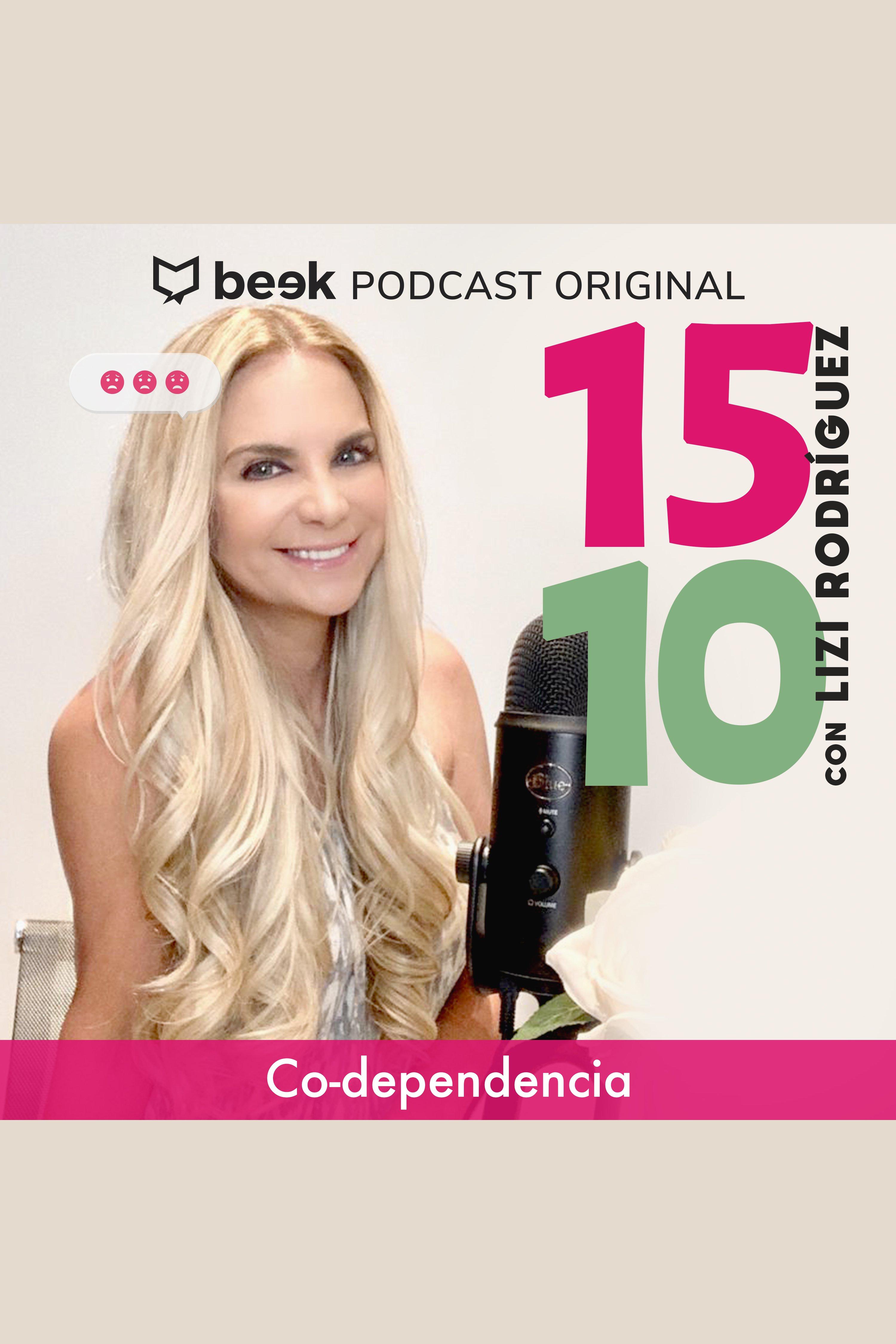Esta es la portada del audiolibro 15-10 con Lizi Rodríguez: Co-dependencia