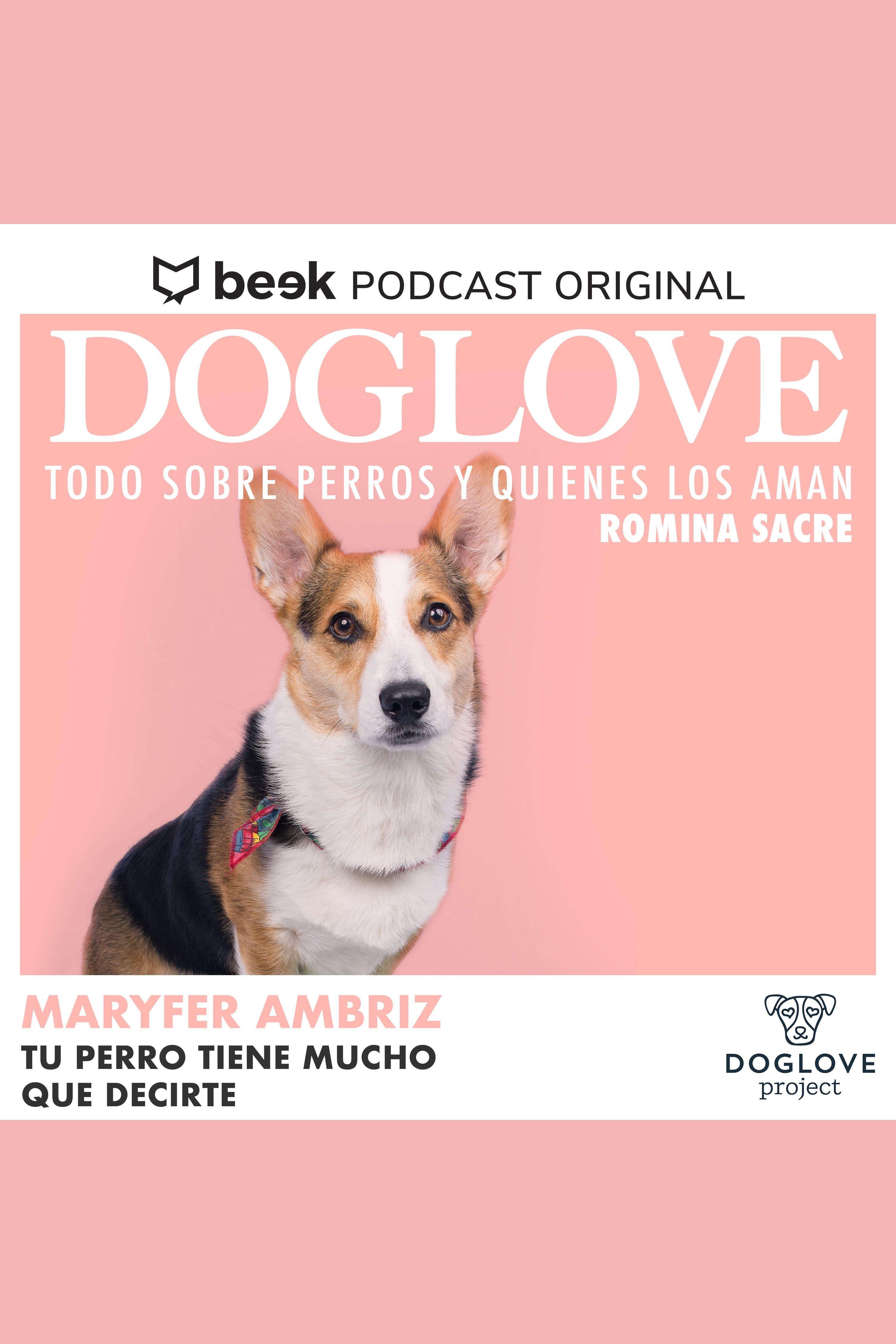 Esta es la portada del audiolibro Tu perro tiene mucho que decirte, con Maryfer Ambriz