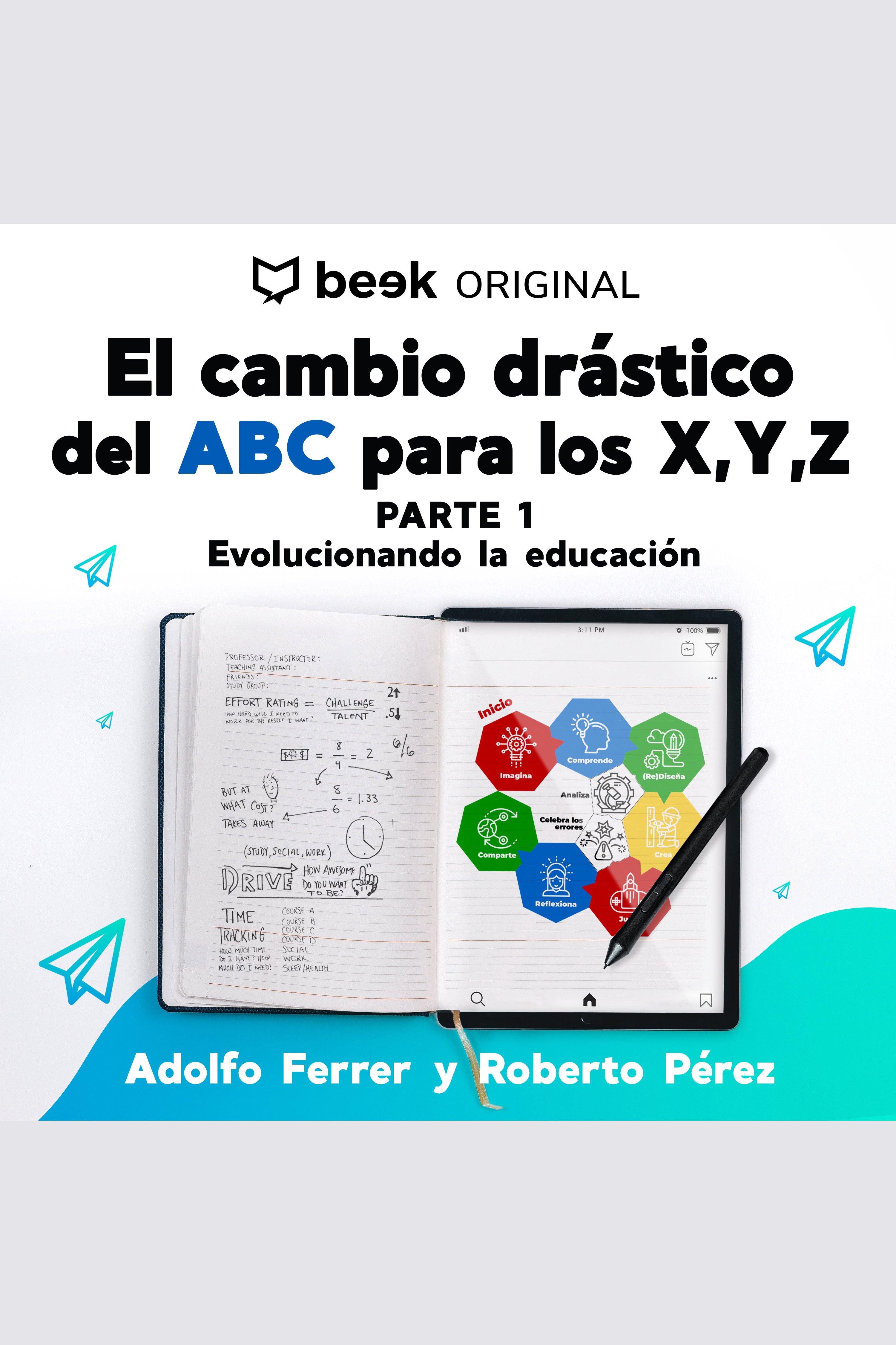 Esta es la portada del audiolibro El cambio drástico del ABC para los X,Y,Z: Evolucionando la educación (Parte I)