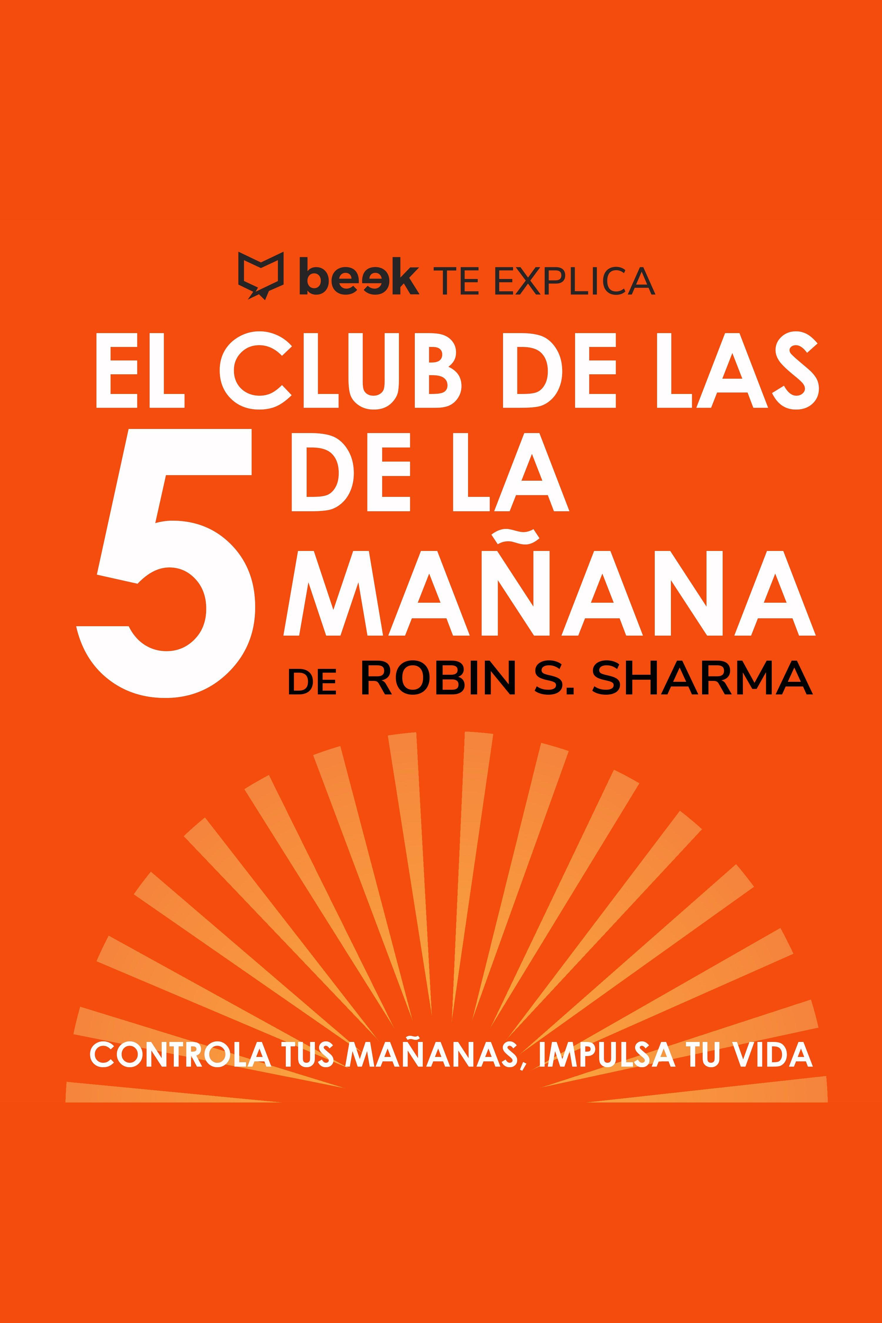 Esta es la portada del audiolibro El club de las 5 de la mañana… Beek te explica