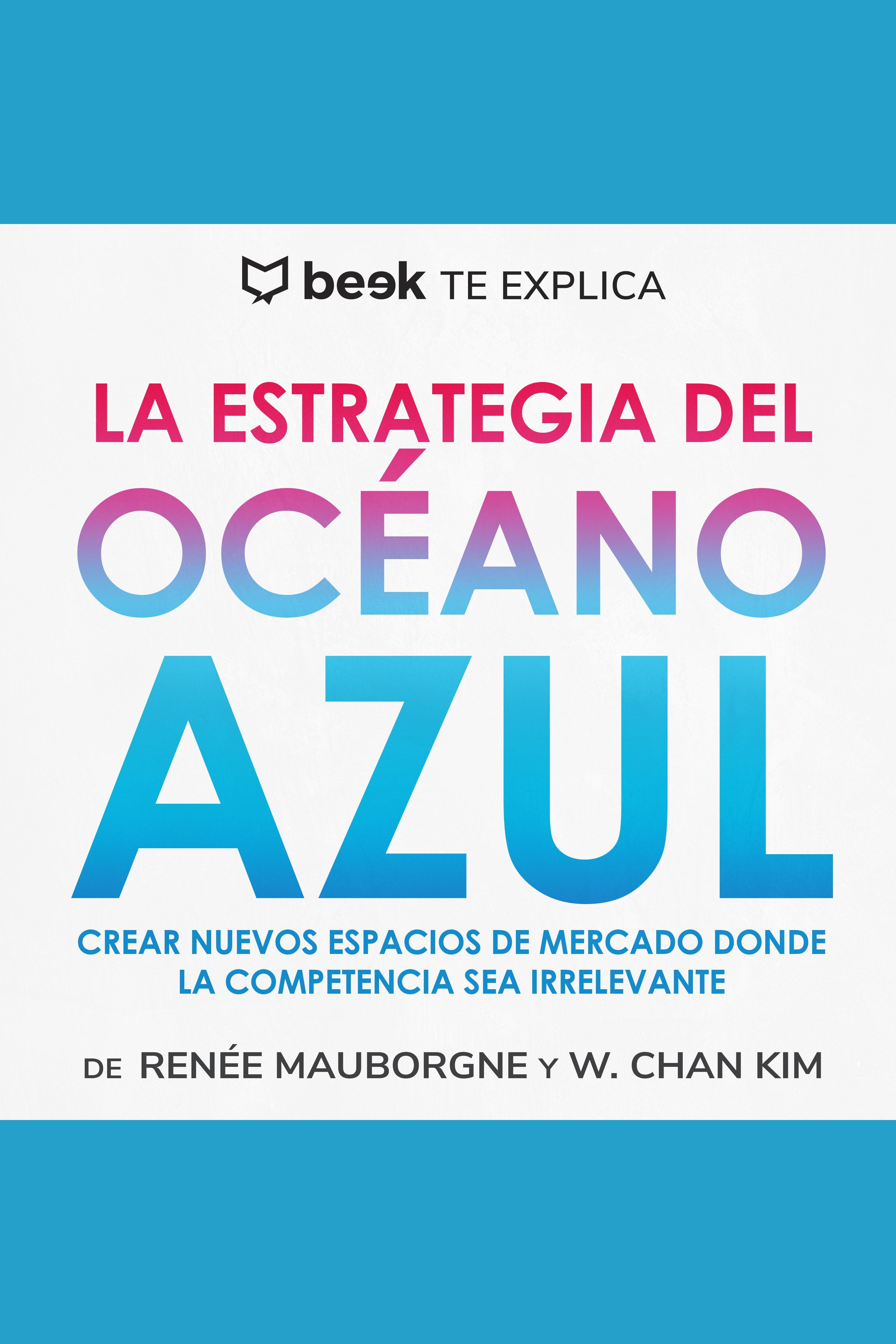 Esta es la portada del audiolibro La estrategia del océano azul… Beek te explica