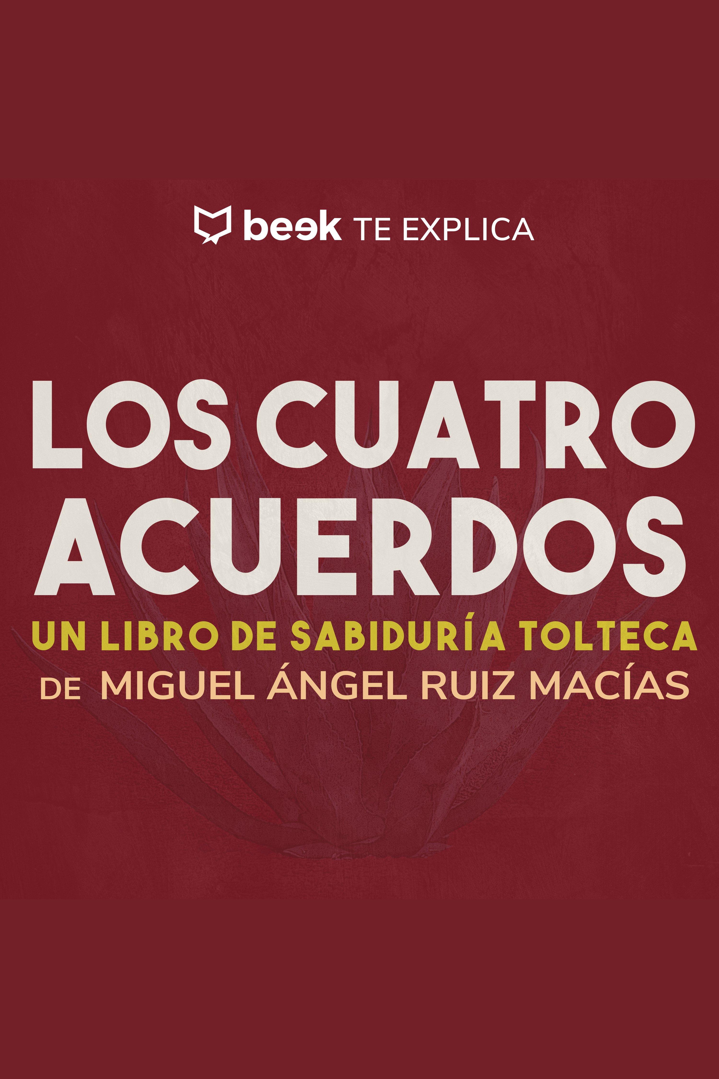 Esta es la portada del audiolibro Los cuatro acuerdos… Beek te explica