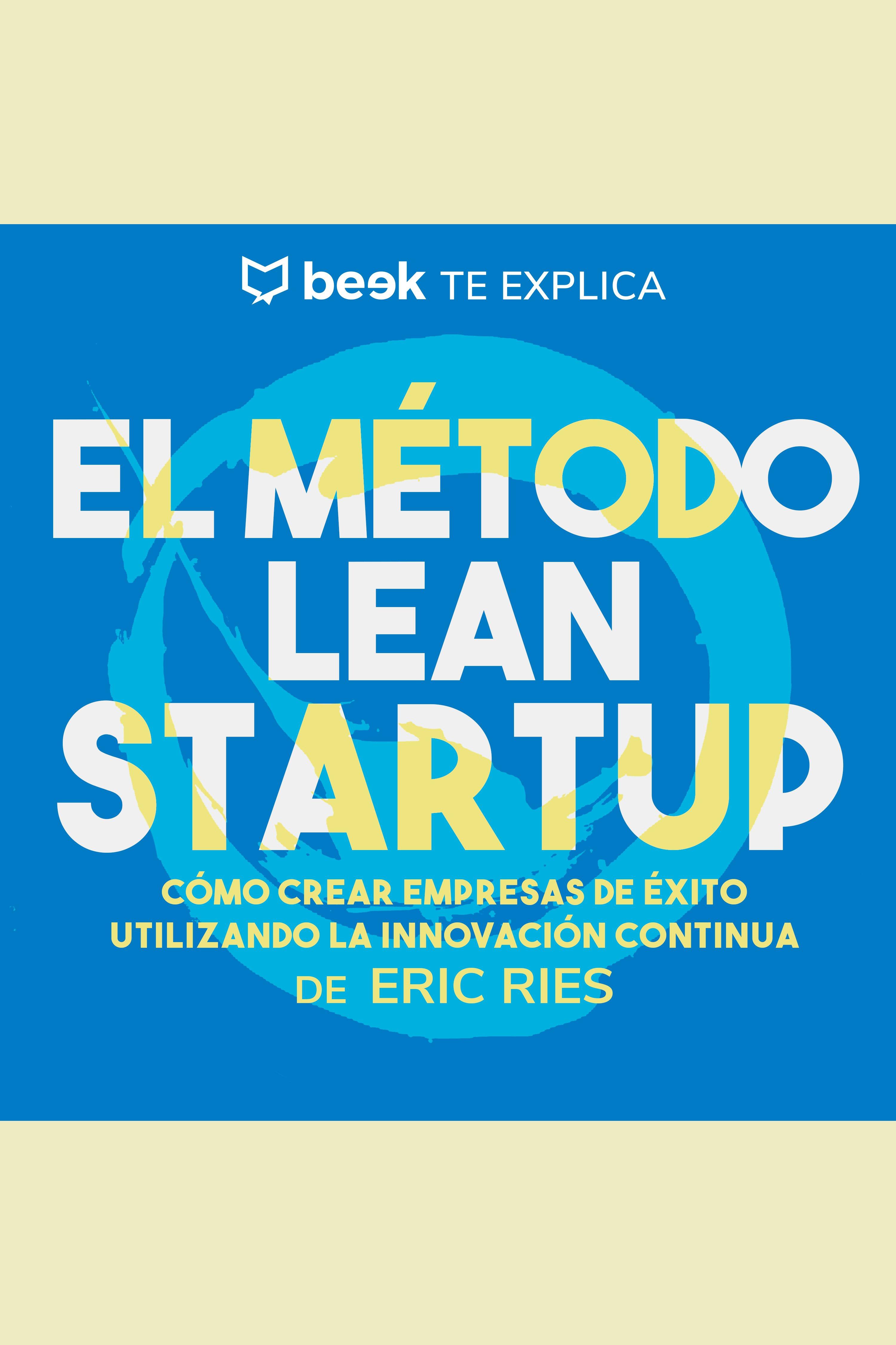 Esta es la portada del audiolibro El método Lean Startup… Beek te explica