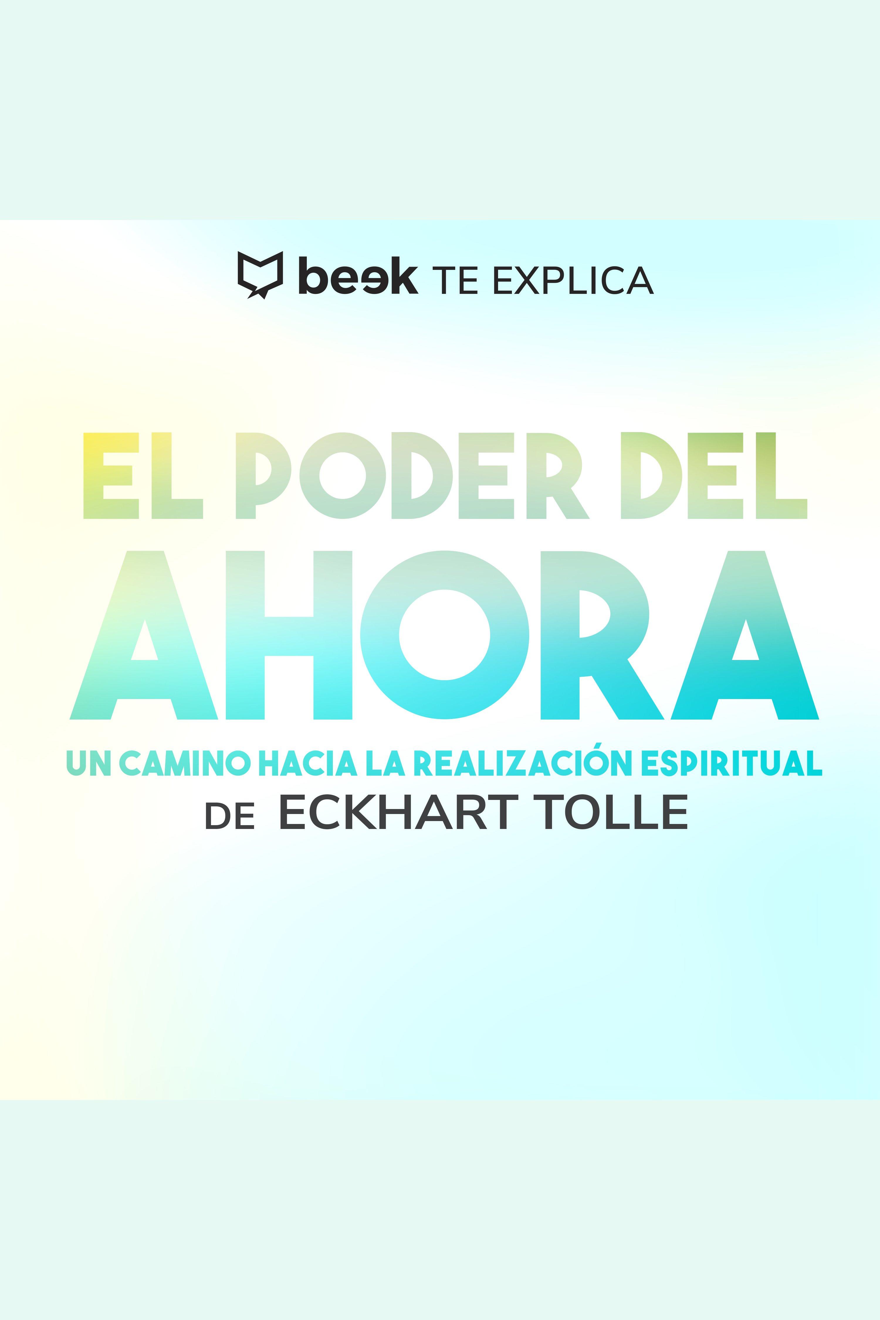 Esta es la portada del audiolibro El poder del ahora… Beek te explica