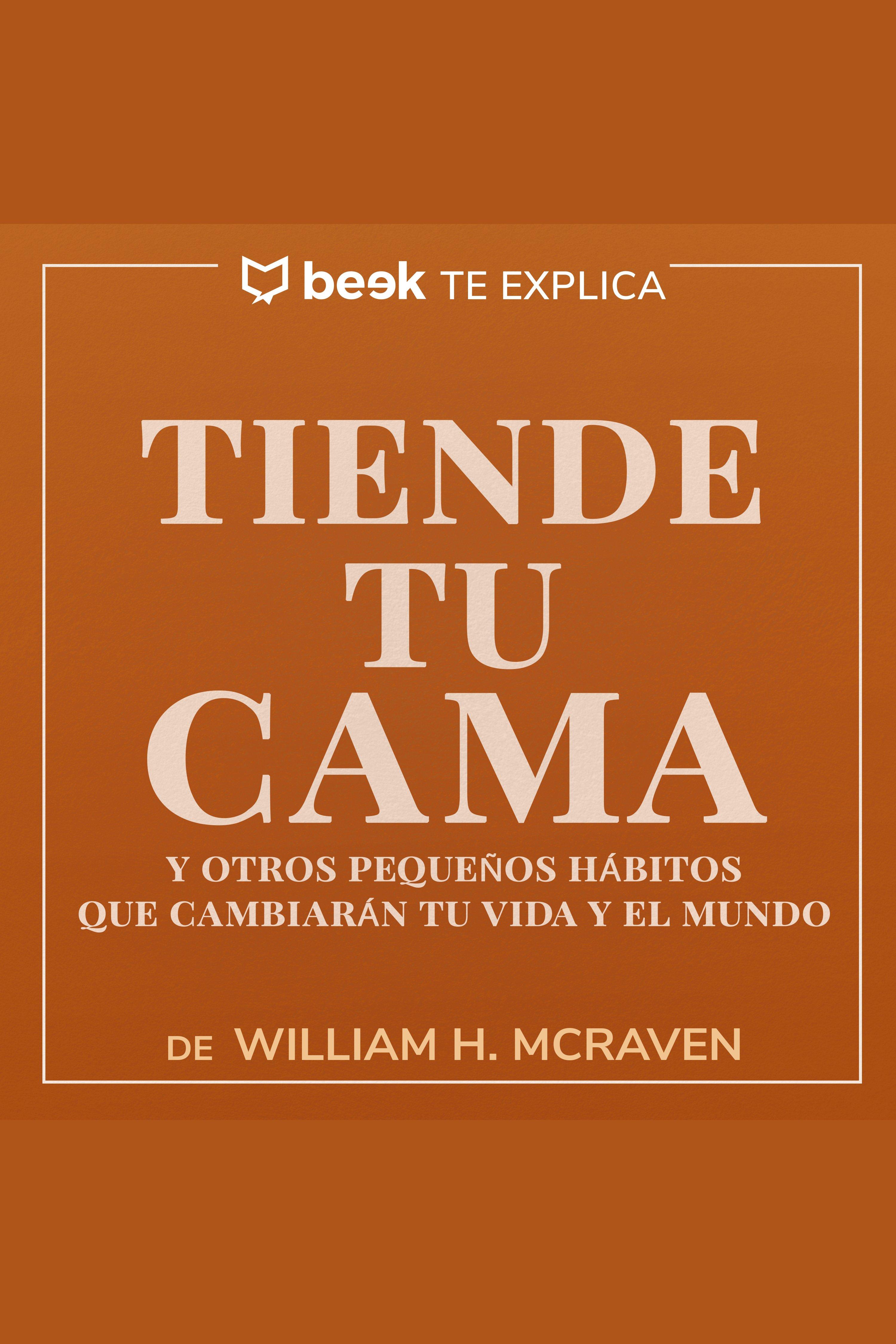 Esta es la portada del audiolibro Tiende tu cama… Beek te explica