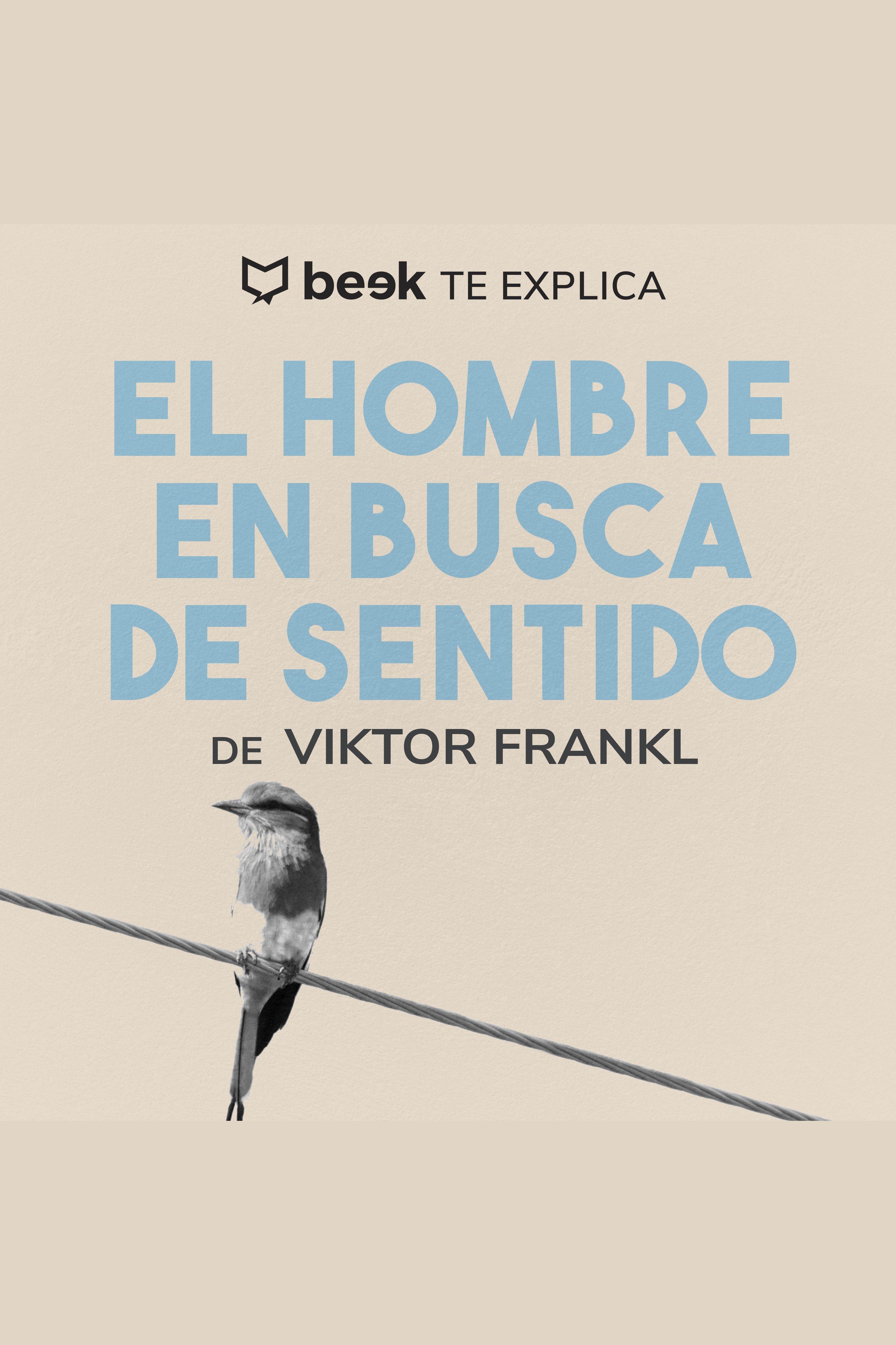 Esta es la portada del audiolibro El hombre en busca de sentido… Beek te explica