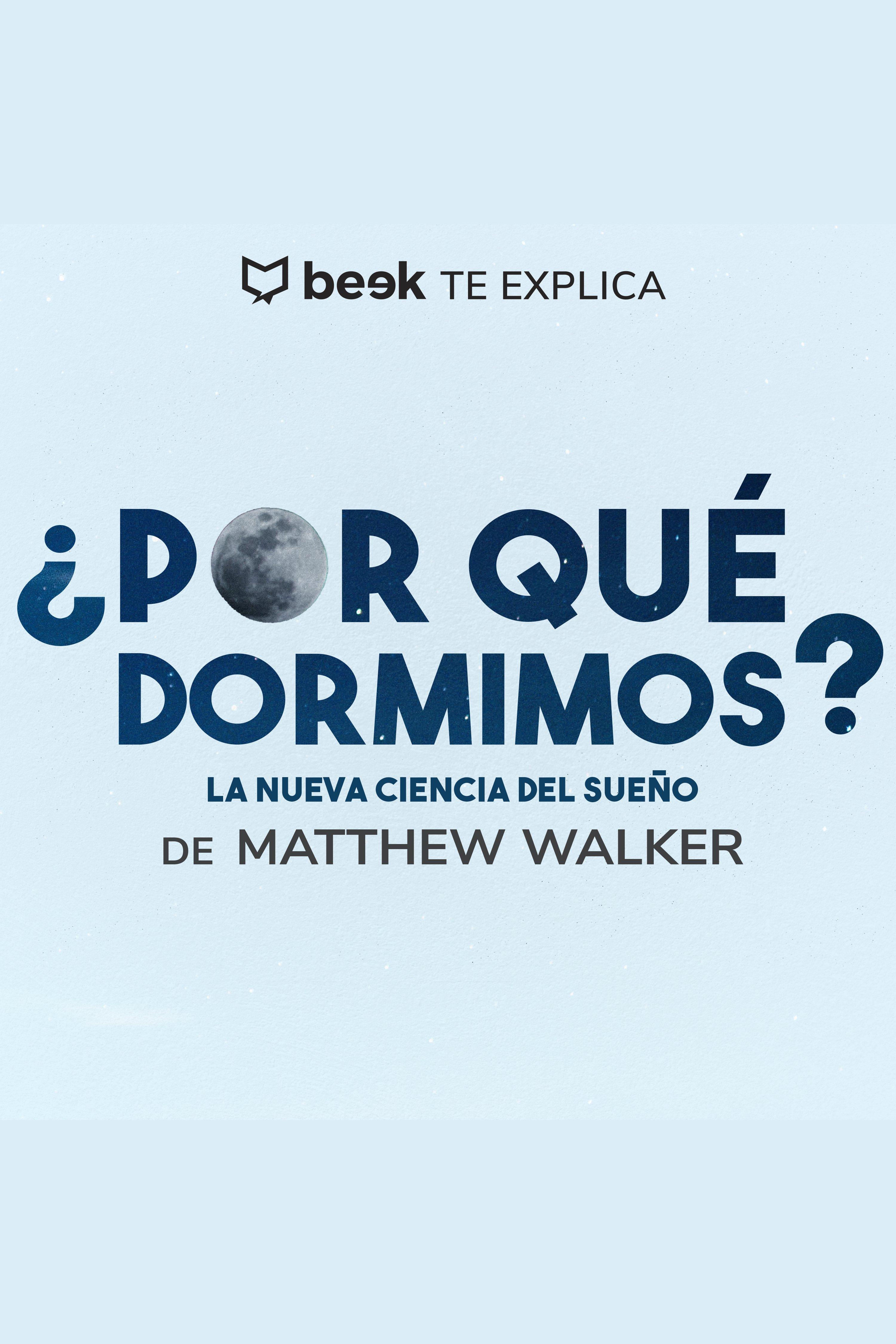 Esta es la portada del audiolibro ¿Por qué dormimos?… Beek te explica
