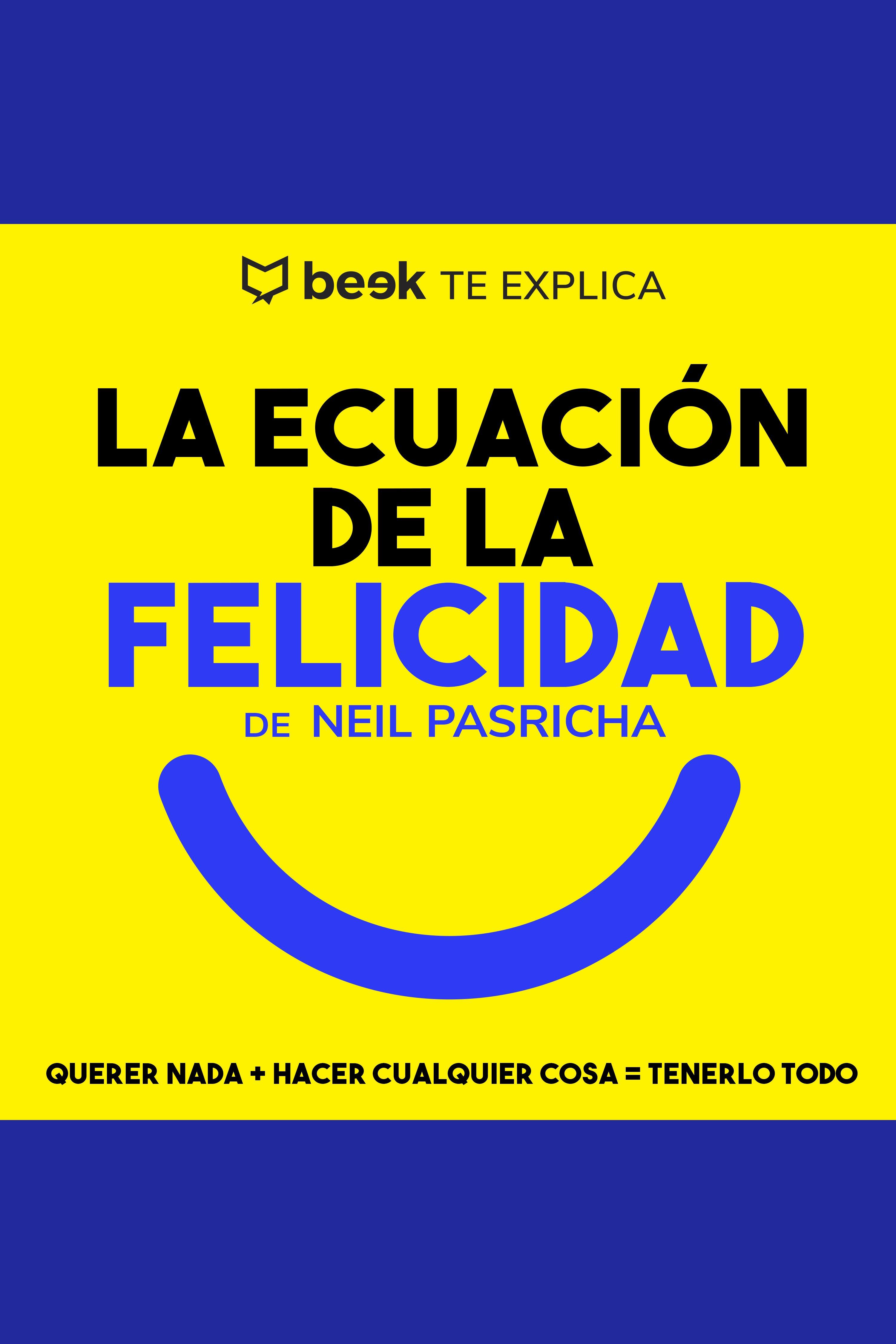 Esta es la portada del audiolibro La ecuación de la felicidad… Beek te explica