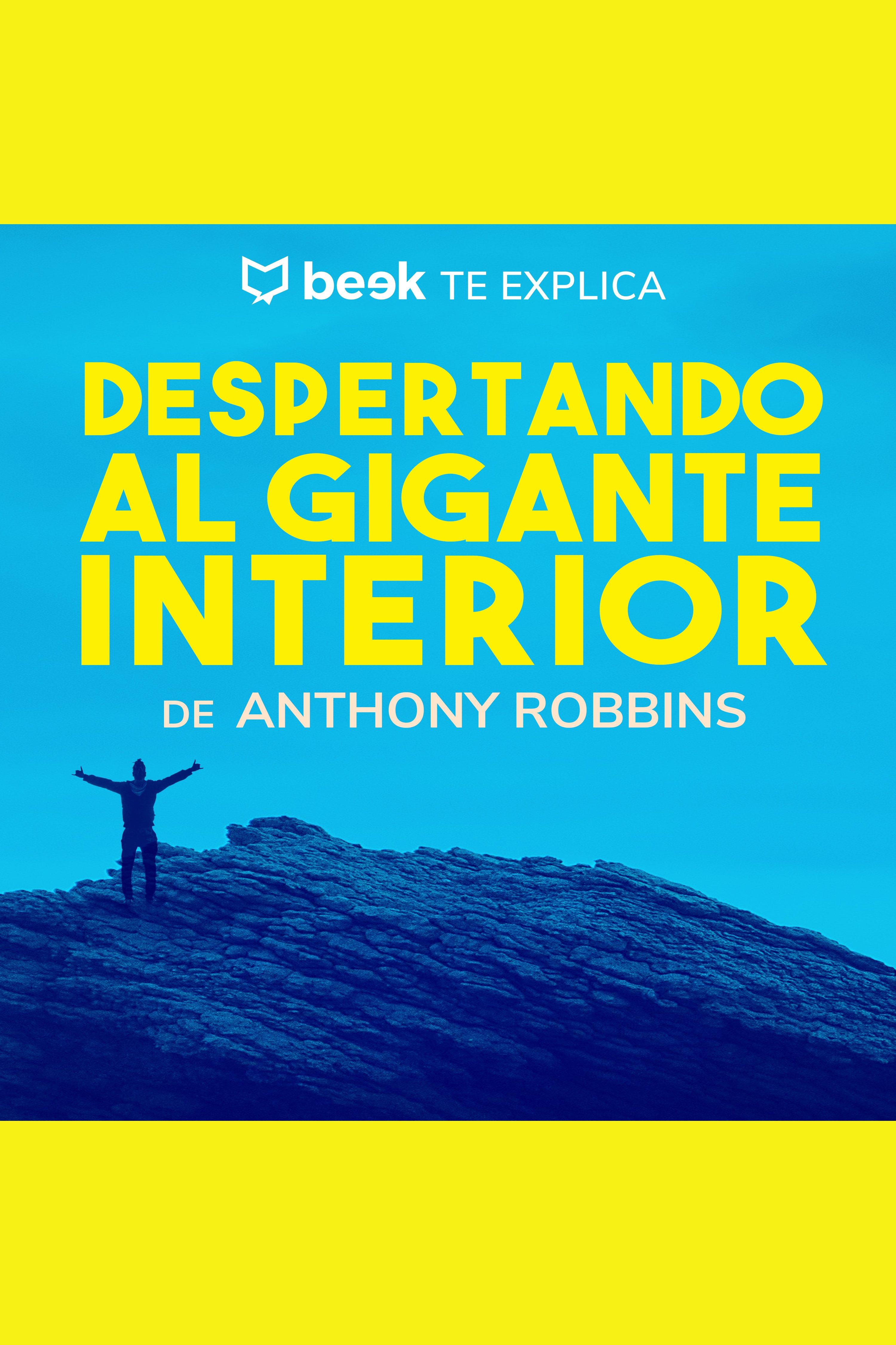 Esta es la portada del audiolibro Despertando al gigante interior… Beek te explica