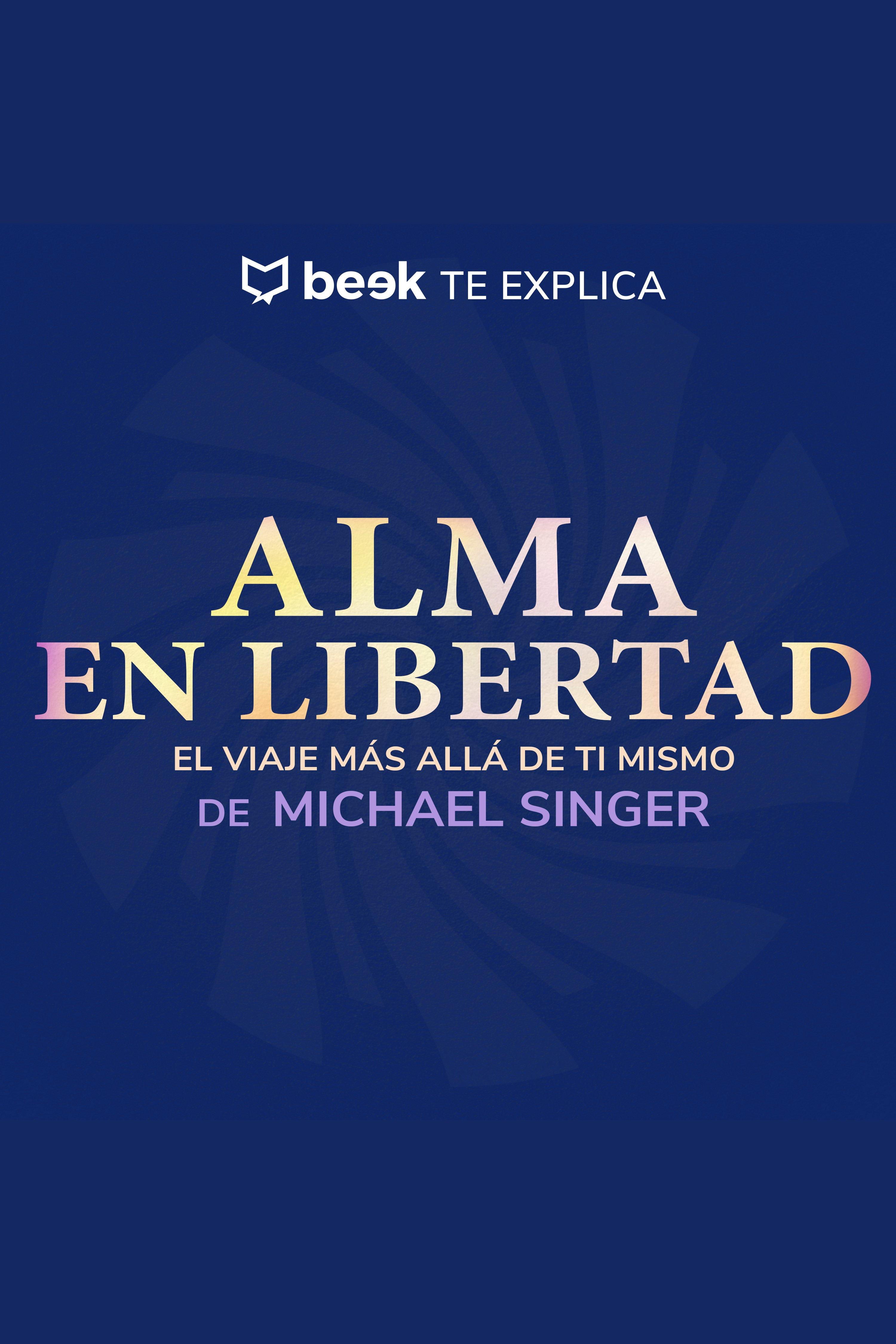 Esta es la portada del audiolibro Alma en libertad… Beek te explica