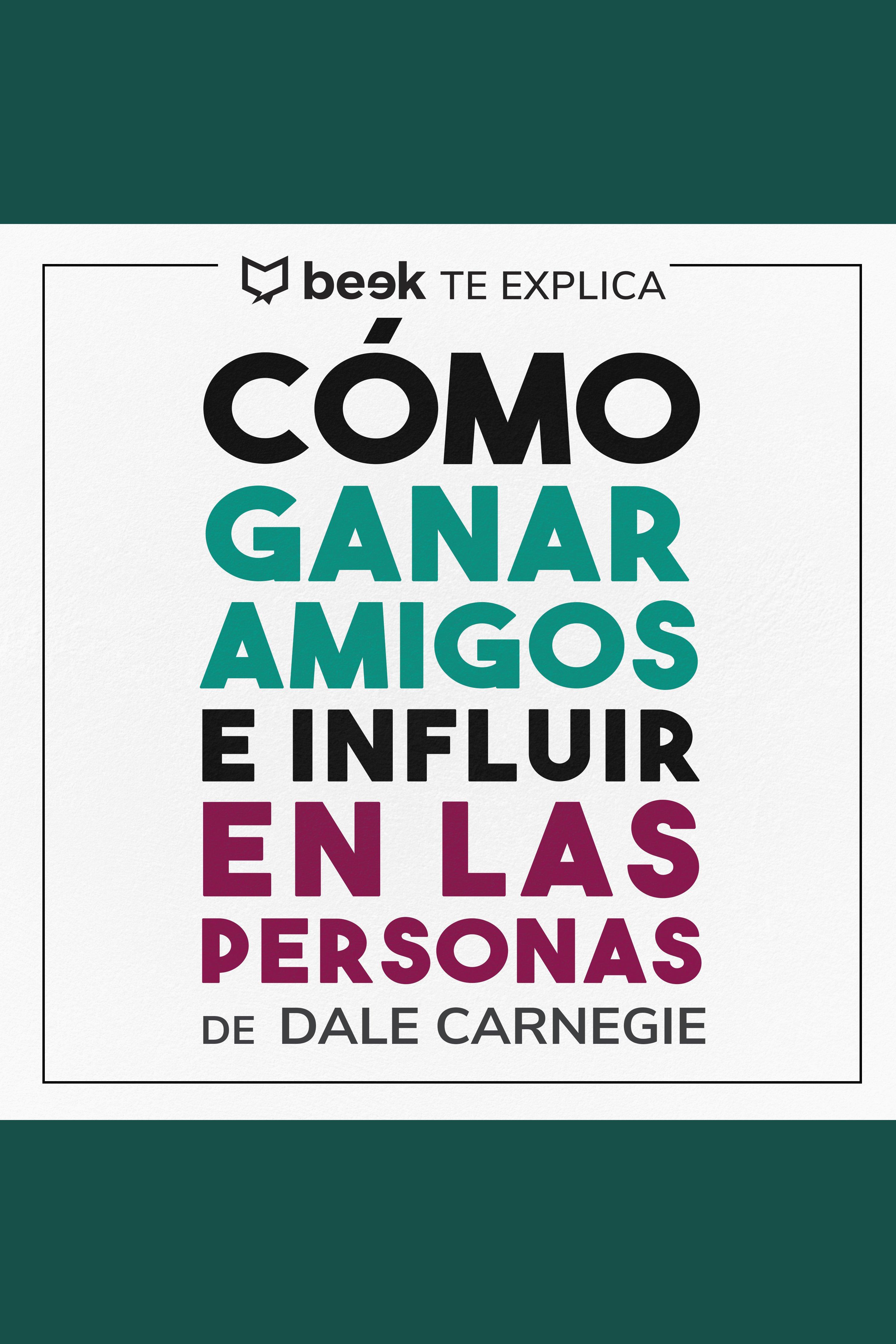 Esta es la portada del audiolibro Cómo ganar amigos e influir sobre las personas… Beek te explica