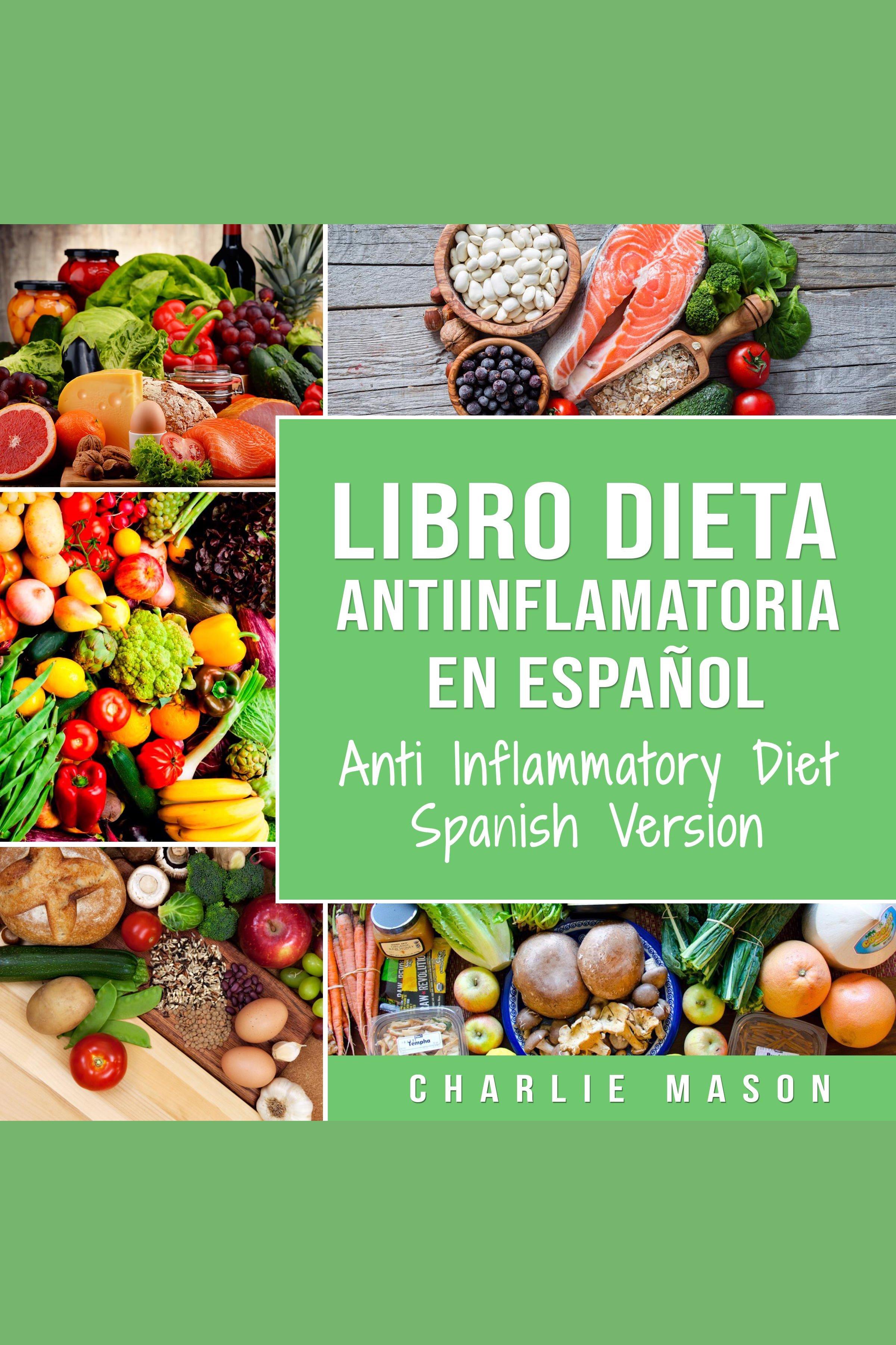 Esta es la portada del audiolibro Libro Dieta Antiinflamatoria En Español/ Anti Inflammatory Diet Spanish Version (Spanish)